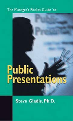The Managers Pocket Guide to Public Presentations by Gladis Steve (English) Pape
