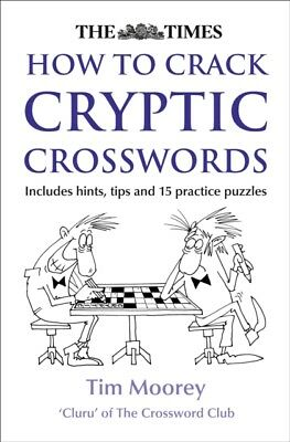 The Times How to Crack Cryptic Crosswords (Paperback), Moorey, Ti...