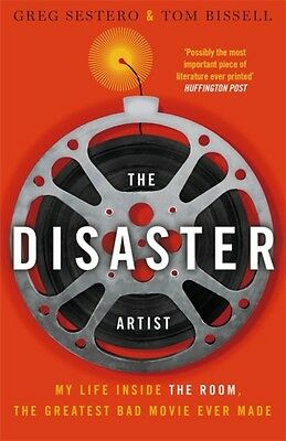 The Disaster Artist: My Life Inside the Room, the Greatest Bad Movie Ever Made .