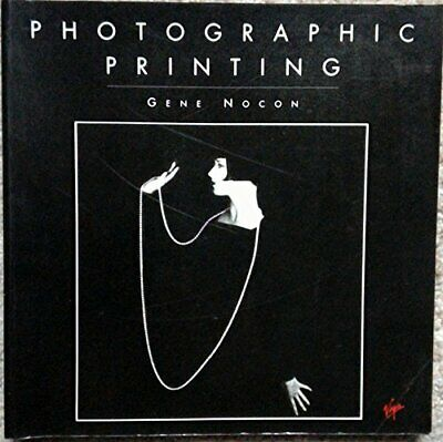 Photographic Printing by Nocon, Gene Paperback Book The Cheap Fast Free Post