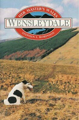 Her Master's Walks in Wensleydale by Robinson, Stephen I. Paperback Book The