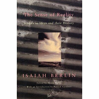 The Sense of Reality: Studies in Ideas and Their Histor - Paperback NEW Berlin,