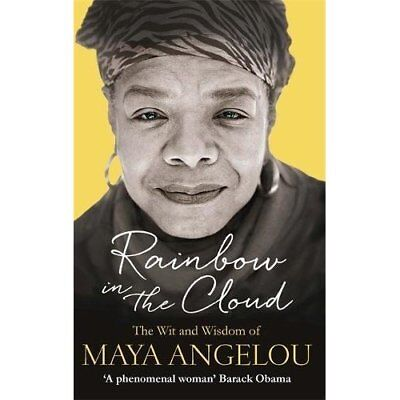 Rainbow in the Cloud: The Wit and Wisdom of Maya Angelo - Paperback NEW Angelou,