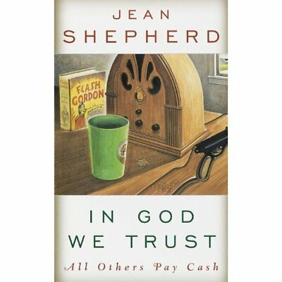 In God We Trust: All Others Pay Cash - Paperback NEW Shepherd, Jean 2001-05-01