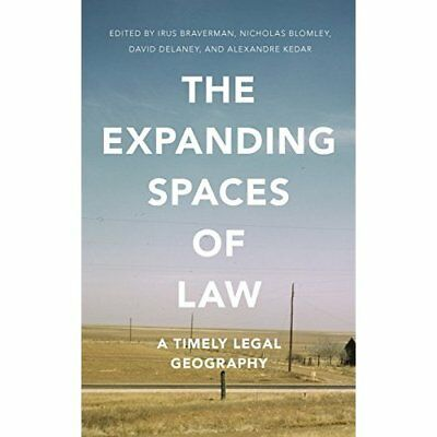 The Expanding Spaces of Law: A Timely Legal Geography - Hardcover NEW Braverman,