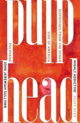 Pulphead: Notes from the Other Side of America (Paperback), Sulli. 9780099572350