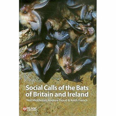 Social Calls of the Bats of Britain and Ireland - Paperback NEW Middleton, Neil