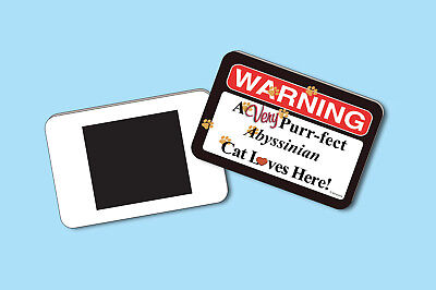 Warning A Very Purr-fect Abyssinian Cat Loves Here! - Magnet - Sku# 005