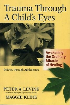 Trauma Through a Child's Eyes: Awakening the Ordinary Miracle of Healing (Paper.