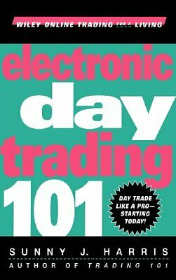Electronic Day Trading 101 (Wiley Online Trading ... by Harris, McHenry Hardback