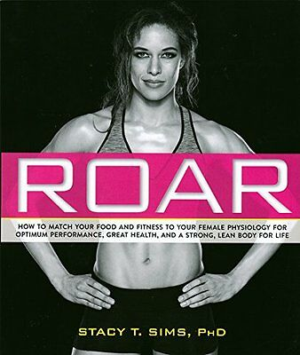 ROAR: How to Match Your Food and Fitness to Your Unique Female Physiology for Op