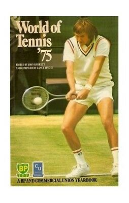 World of Tennis '75 a BP and Commercial Union Yearbook by Barrett John Editor