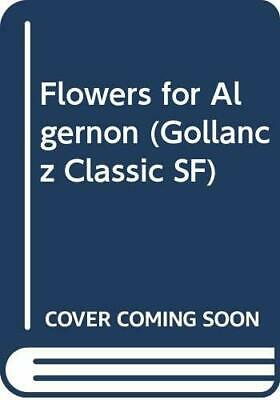 Flowers for Algernon (Gollancz Classic SF) by Keyes, Daniel Paperback Book The
