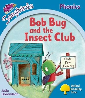 Oxford Reading Tree: Level 3: More Songbirds Phonics: Bob Bug and the Insect Cl.