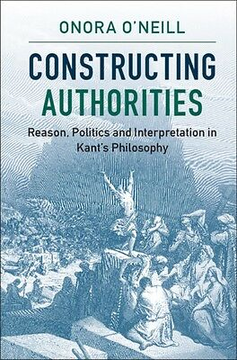 Constructing Authorities (Paperback), O'Neill, Onora (University . 9781107538252