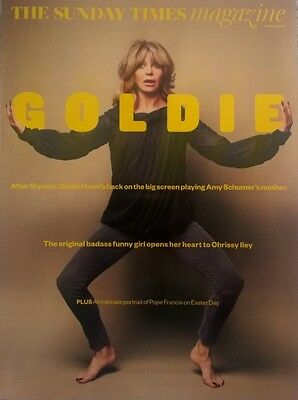 Sunday Times Magazine 16 April 2017 -  Goldie  Hawn  Is  Back !! - Pope  Francis
