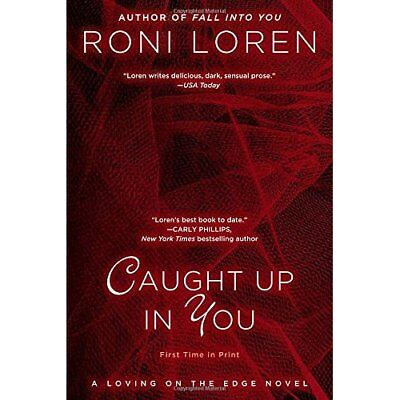 Caught Up in You - Paperback NEW Roni Loren 2013-08-06