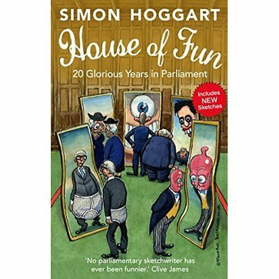 House of Fun: 20 Glorious Years in Parliament - Paperback NEW Hoggart, Simon