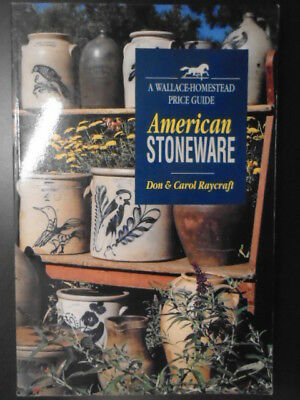 American Stoneware (WALLACE-HOMESTEAD PRICE GUIDE) by Raycraft, Carol, Raycraft,