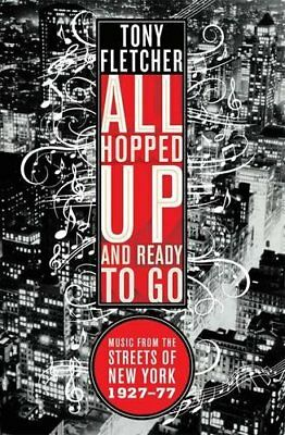 All Hopped Up and Ready to Go: Music from the Stre... by Tony Fletcher Paperback