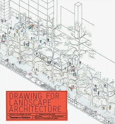 Drawing for Landscape Architecture: Sketch to Screen to Site (Pap. 9780500289549