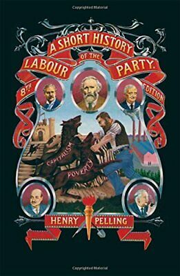 A Short History of the Labour Party by Pelling, Henry Paperback Book The Cheap