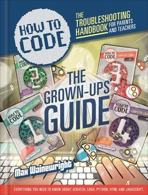 How to Code: Parent and Teacher Guide (Paperback), Wainewright, M...