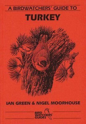 A Birdwatchers' Guide to Turkey (Prion Birdwatc... by Moorhouse, Nigel Paperback