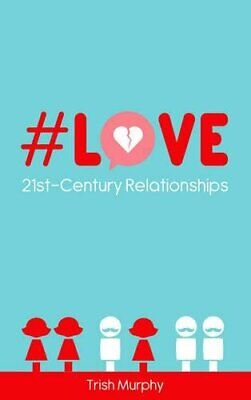 #Love: 21st-Century Relationships by Trish Murphy Book The Cheap Fast Free Post