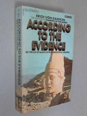 According to the Evidence: My Proof of Man's ... by Daniken, Erich von Paperback