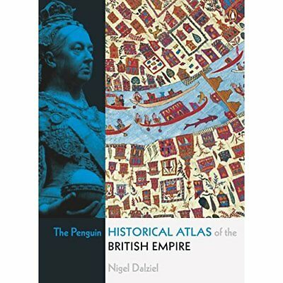 The Penguin Historical Atlas of the British Empire (Pen - Paperback NEW Dalziel,