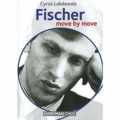 Fischer (Move by Move) - Paperback NEW Cyrus Lakdawala 2015-11-26