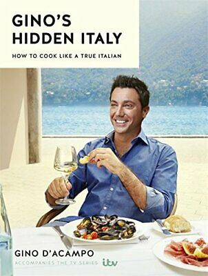 Gino's Hidden Italy: How to cook like a true Italian by D'Acampo, Gino Book The