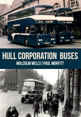 HULL CORPORATION BUSES, Wells, Malcolm, Morfitt, Paul, 9781445667546