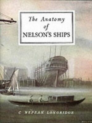 The Anatomy of Nelson's Ships by Longridge, C. Nepean Hardback Book The Cheap