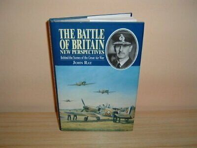 The Battle of Britain: New Perspectives - Behind the Sc... by Ray, John Hardback