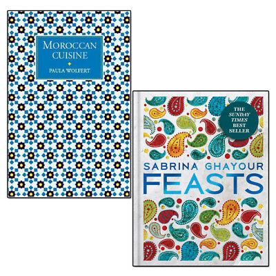 Paula Wolfert Moroccan Cuisine and Sabrina Ghayour Feasts 2 Books Collection Set