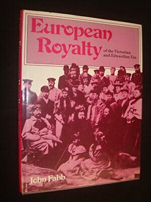 European Royalty of the Victorian and Edwardian Era by Fabb, John Hardback Book