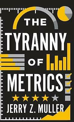 Tyranny of Metrics by Jerry Z. Muller (English) Hardcover Book Free Shipping!
