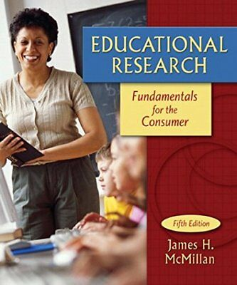 Educational Research Fundamentals for the Consumer by James H. McMillan