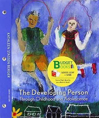 The Developing Person through Childhood and Adolescence by Berger Loose Leaf