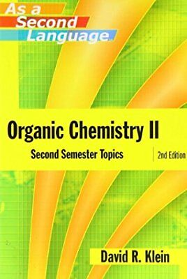 Organic Chemistry as a Second Language Second Semester Topics Klein