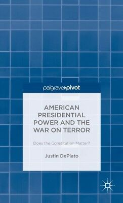 American Presidential Power & The War On, DePlato, Justin P., 9781137539618