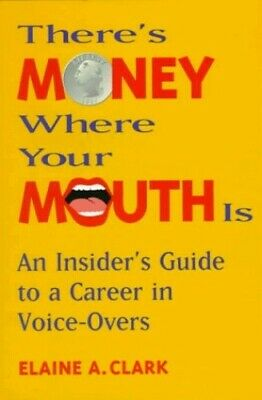 There's Money Where Your Mouth is: Insider's Gu... by Clark, Elaine A. Paperback