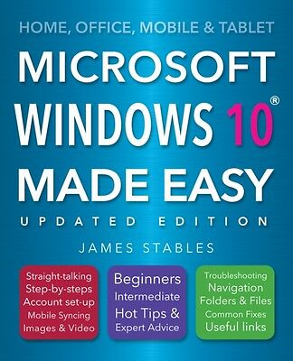 Windows 10 Made Easy, Stables, James, 9781786641694