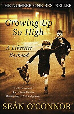 Growing Up So High: A Liberties Boyhood by O'Connor, Sean Book The Cheap Fast