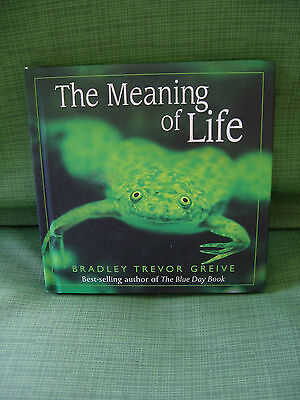 HALLMARK GIFT BOOK -THE MEANING OF LIFE 2002 by Bradley Greive