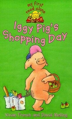 Iggy Pig's Shopping Day (My First Read Alones) by French, Vivian Paperback Book