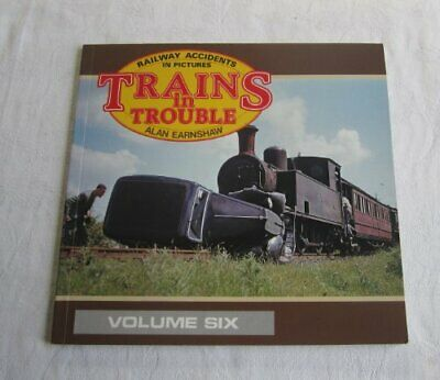 Trains in Trouble: Railway Accidents in Pictures ... by Earnshaw, Alan Paperback