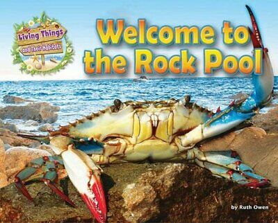Welcome to the Rock Pool (Living Things & Their Habitats) by Ruth Owen Book The